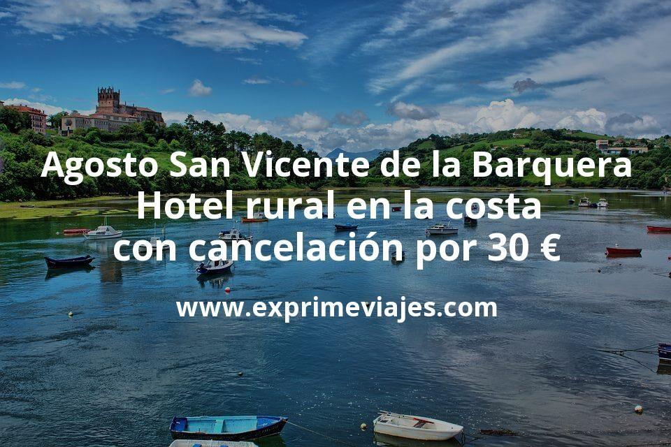 Agosto San Vicente de la Barquera: Hotel rural en la costa con cancelación por 30 € p.p/noche