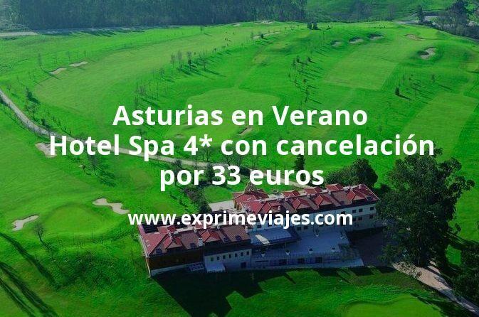 ¡Wow! Asturias en Verano: Hotel Spa 4* con cancelación por 33€ p.p/noche