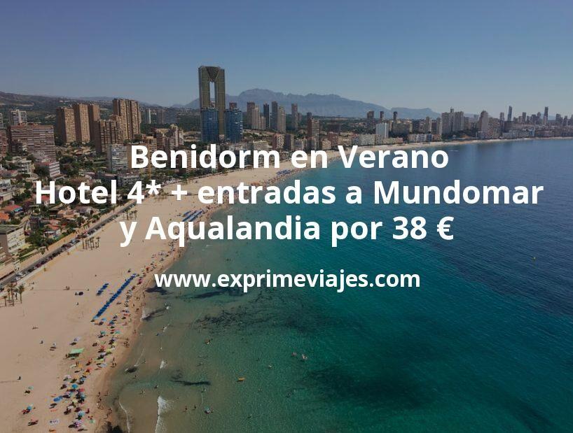 Benidorm en Verano: Hotel 4* + entradas a Mundomar y Aqualandia por 38€ p.p/noche