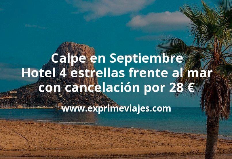Calpe en Septiembre: Hotel 4 estrellas frente al mar con cancelación por 28€ p.p/noche