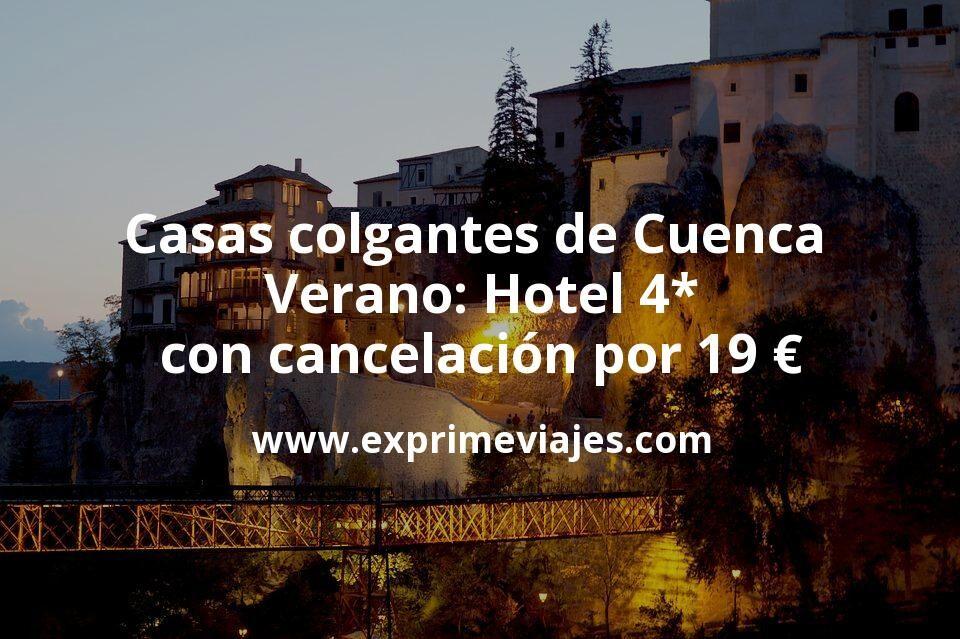 Visita las casas colgantes de Cuenca este Verano: Hotel 4* con cancelación por 19€ p.p/noche