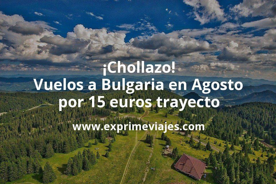 ¡Chollazo! Vuelos a Bulgaria en Agosto por 15euros trayecto