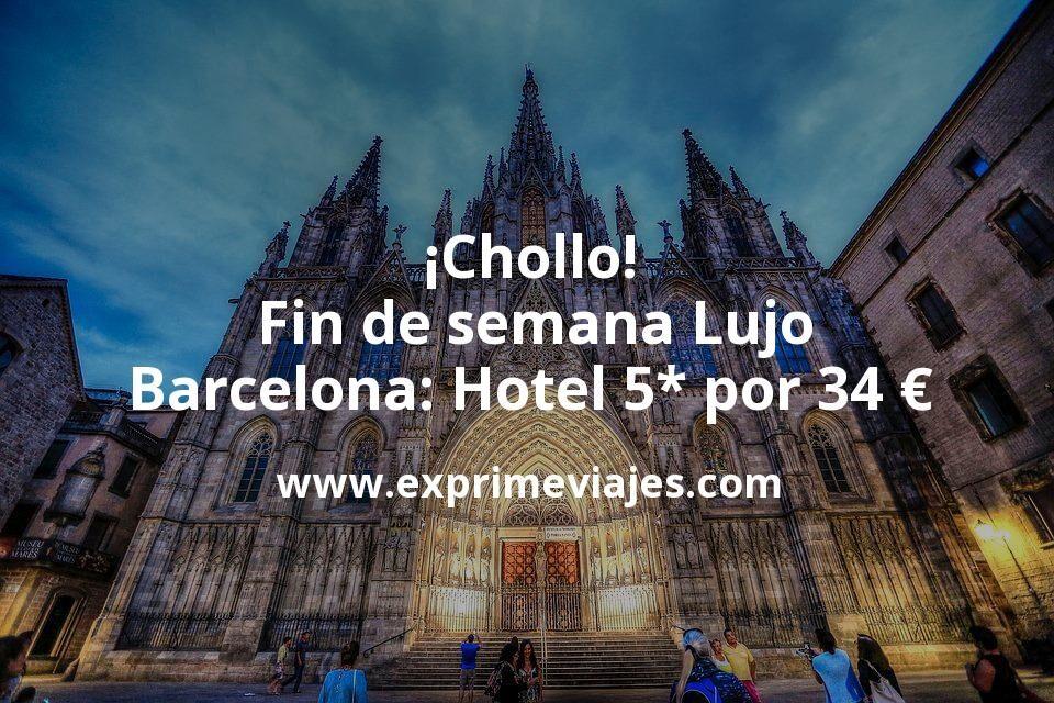 ¡Chollo! Fin de semana Lujo en Barcelona: Hotel 5* por 34€ p.p/noche
