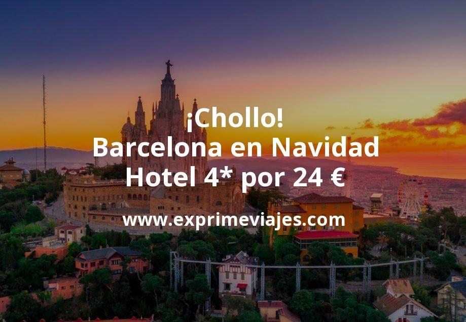 ¡Chollo! Barcelona en Navidad: Hotel 4* por 24€ p.p/noche