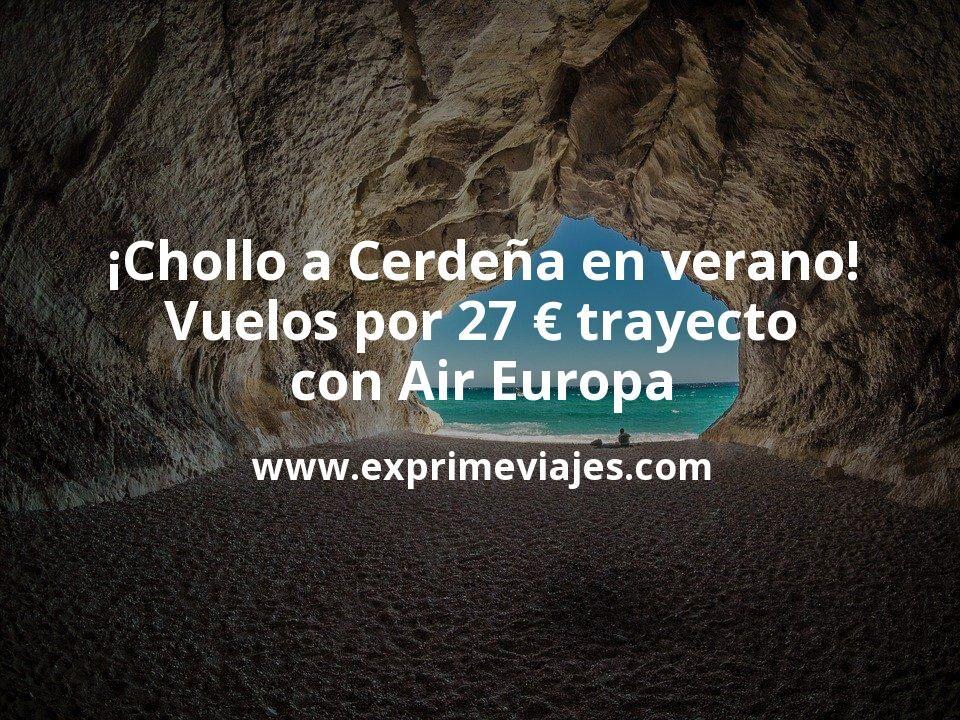 ¡Chollo! Vuelos a Cerdeña en verano por 27euros trayecto con Air Europa