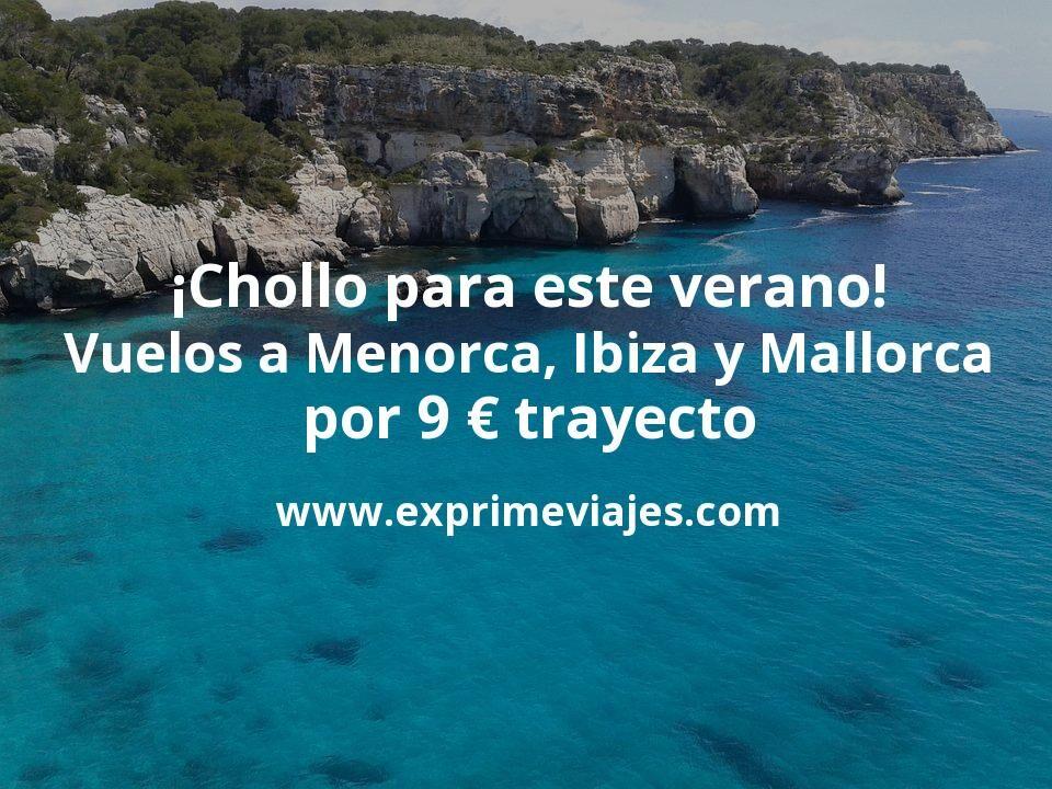 ¡Chollo! Vuelos a Menorca, Ibiza y Mallorca de julio a septiembre por 9euros trayecto