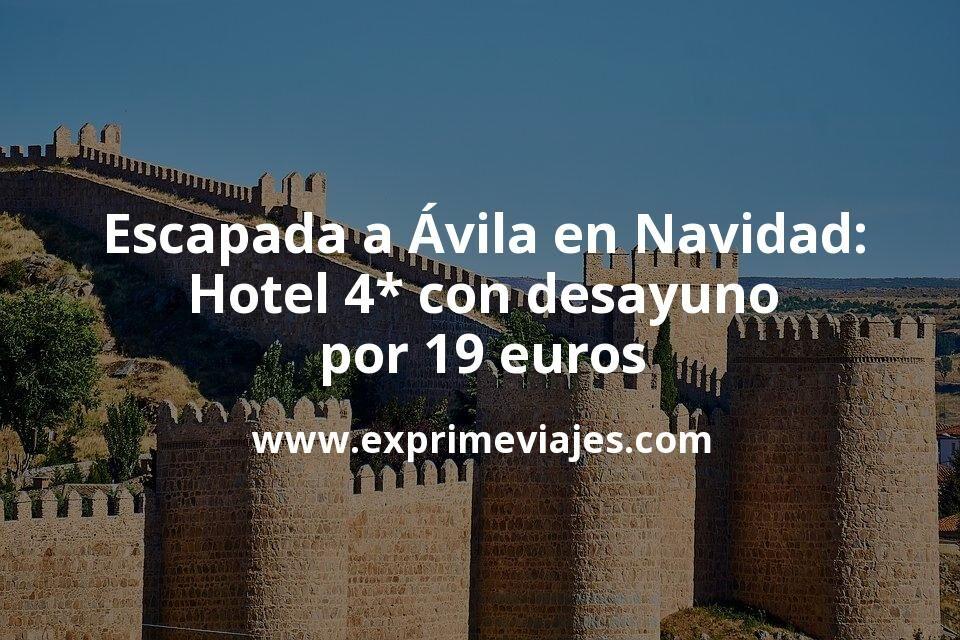 Escapada a Ávila en Navidad: Hotel 4* con desayuno y cancelación por 19euros p.p/noche
