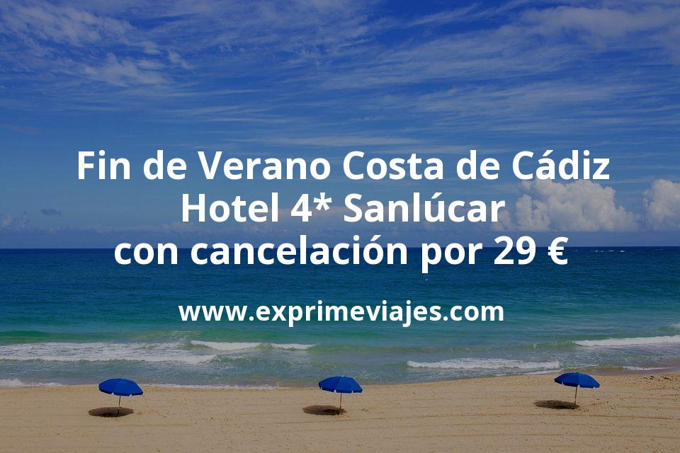 Fin de Verano Costa de Cádiz: Hotel 4* Sanlúcar con cancelación por 29€ p.p/noche