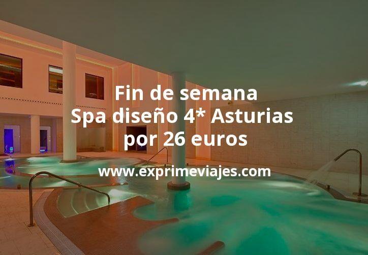 ¡Wow! Fin de semana: Spa diseño 4* Asturias por 26€ p.p/noche