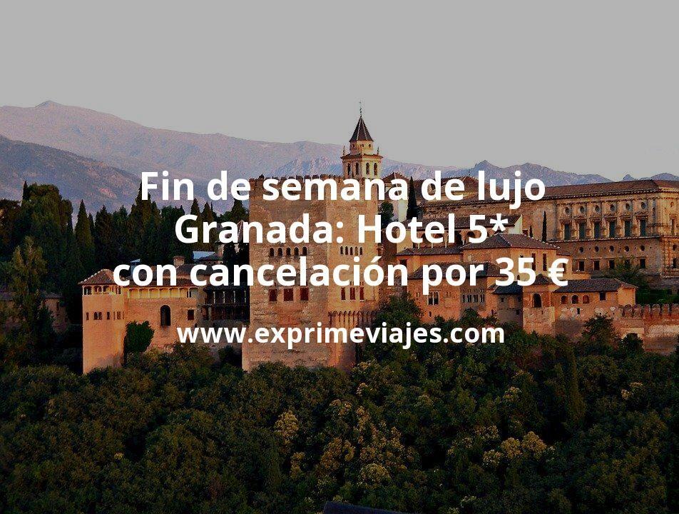 Fin de semana de lujo en Granada: Hotel 5* con cancelación por 35€ p.p/noche