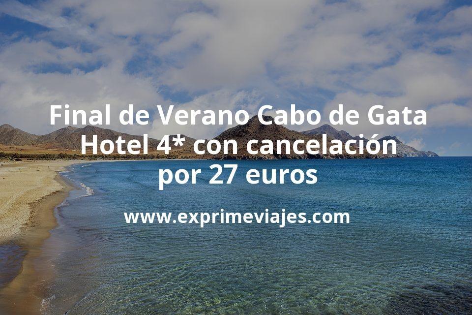 Final de Verano Cabo de Gata: Hotel 4* con cancelación por 27 € p.p/noche