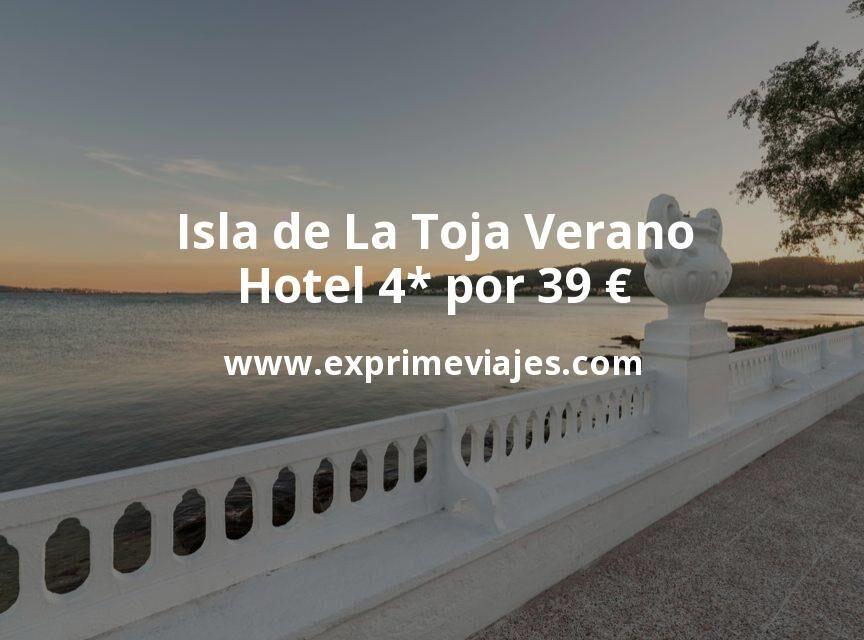 ¡Wow! Isla de La Toja en Verano: Hotel 4* por 39€ p.p/noche