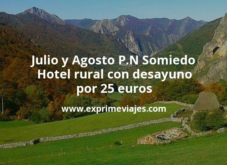 Julio y Agosto P.N Somiedo (Asturias): Hotel rural con desayuno por 25€ p.p/noche