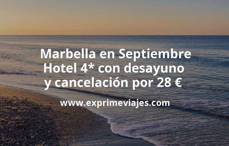 ¡Chollazo! Marbella en Septiembre: Hotel 4* con desayuno y cancelación por 28 € p.p/noche