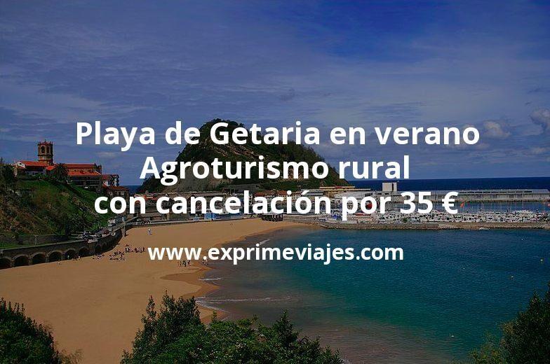 Playa de Getaria en verano: Agroturismo rural con cancelación por 35€ p.p/noche