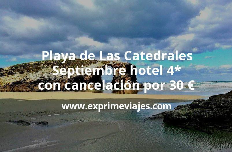 Playa de Las Catedrales Septiembre: Hotel 4* con cancelación por 30 € p.p/noche