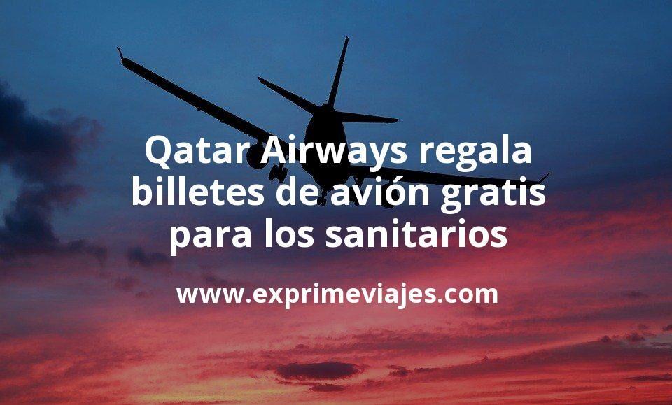 Qatar Airways regala billetes de avión gratis para los profesionales sanitarios