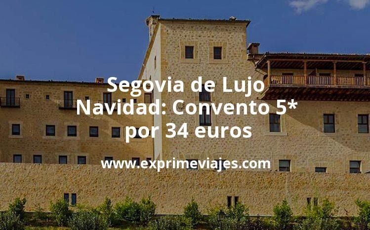 Segovia de Lujo en Navidad: Convento 5* por 34€ p.p/noche