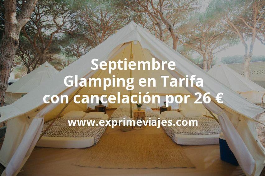 ¡Última hora! Glamping en Tarifa con cancelación por 26€ p.p/noche