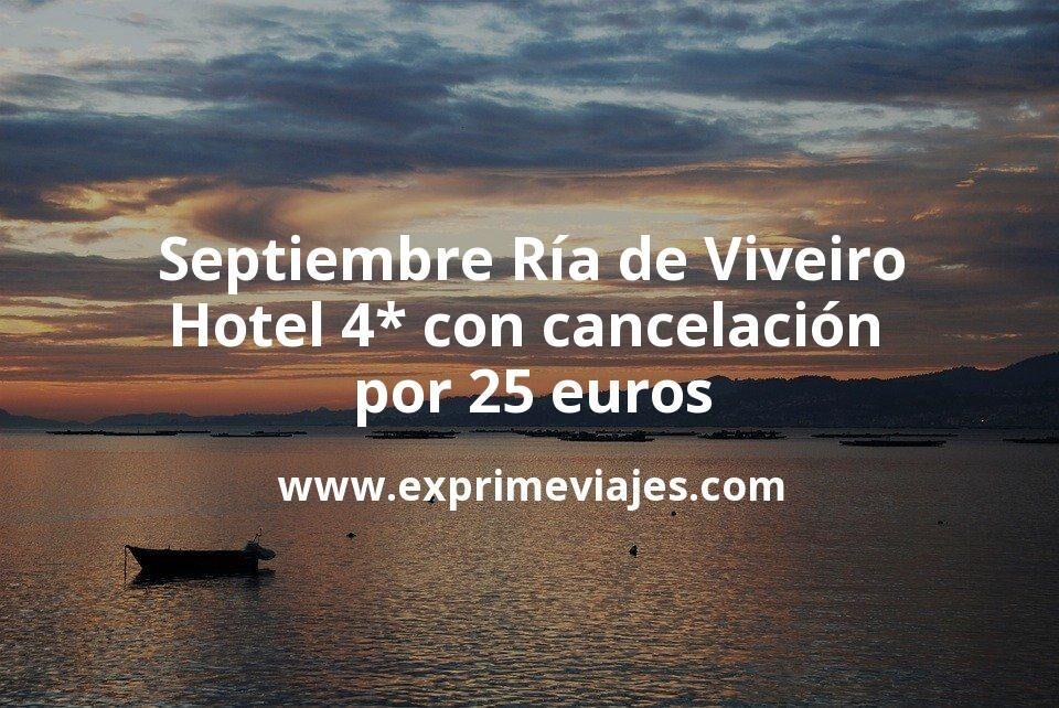 Septiembre Ría de Viveiro: Hotel 4* con cancelación por 25€ p.p/noche