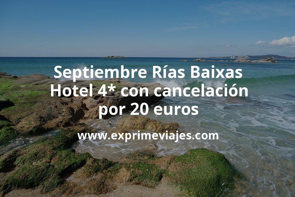 ¡Chollazo! Septiembre Rías Baixas: Hotel 4* con cancelación por 20€ p.p/noche