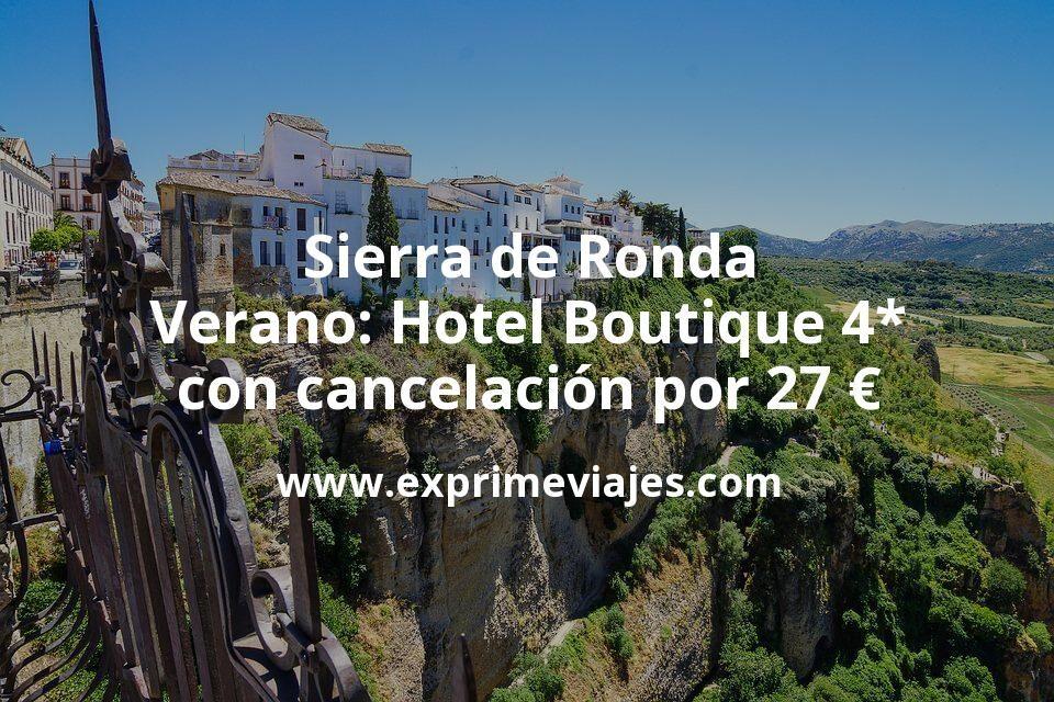 Sierra de Ronda en Verano: Hotel Boutique 4* con cancelación por 27€ p.p/noche