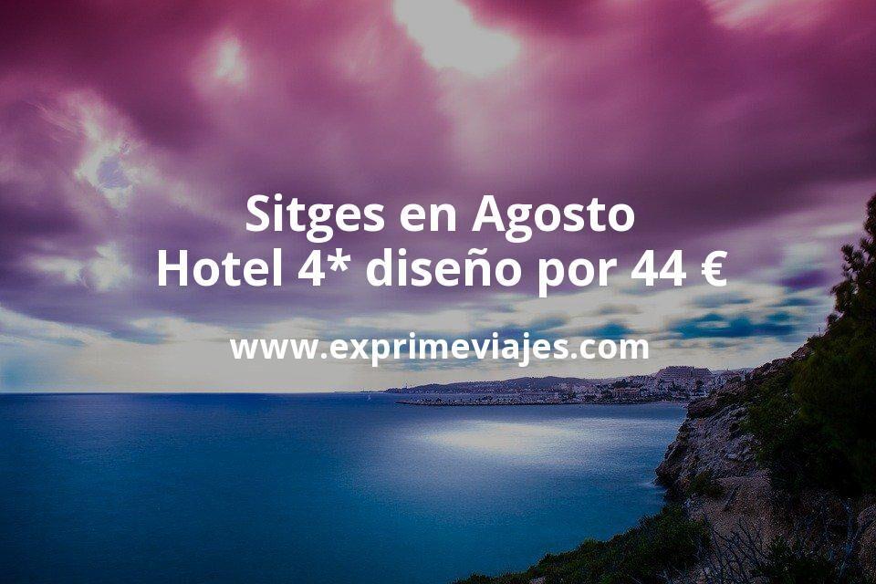 Sitges en Agosto: Hotel 4* diseño por 44€ p.p/noche