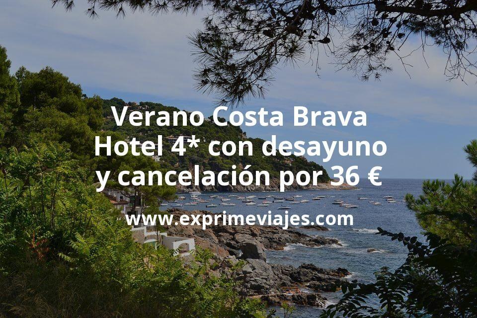 Verano Costa Brava: Hotel 4* con desayuno y cancelación por 36€ p.p/noche