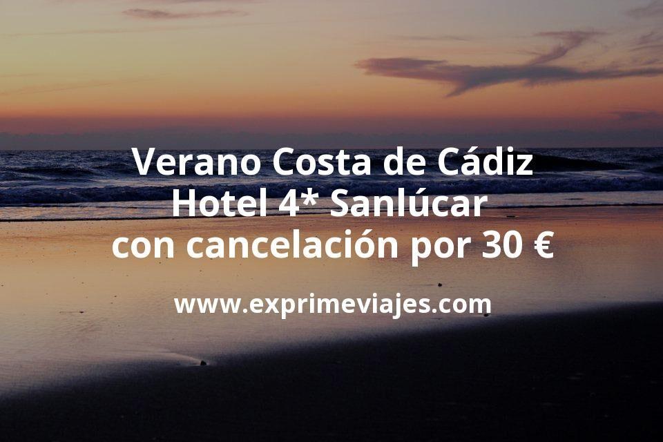 Verano Costa de Cádiz: Hotel 4* Sanlúcar con cancelación por 30€ p.p/noche