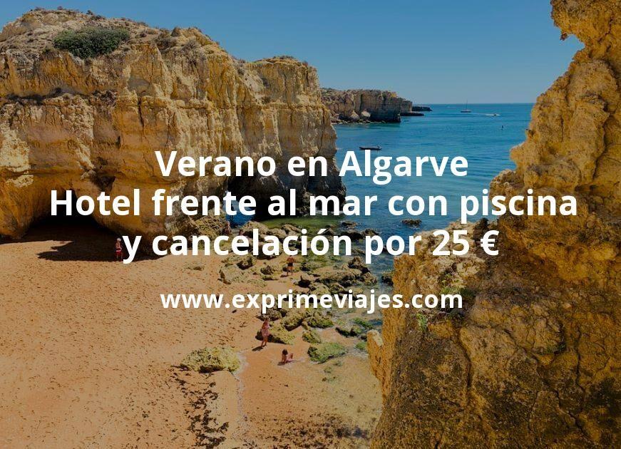Verano en Algarve: Hotel frente al mar con piscina y cancelación por 25€ p.p/noche