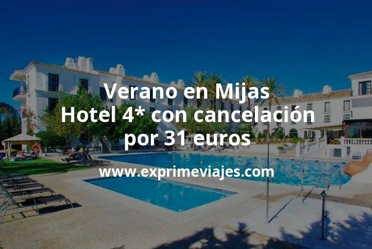 ¡Wow! Verano en Mijas: Hotel 4* con cancelación por 31€ p.p/noche