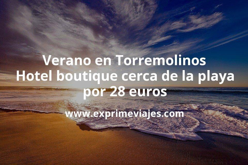 ¡Chollo! Verano en Torremolinos: Hotel boutique cerca de la playa por 28€ p.p/noche