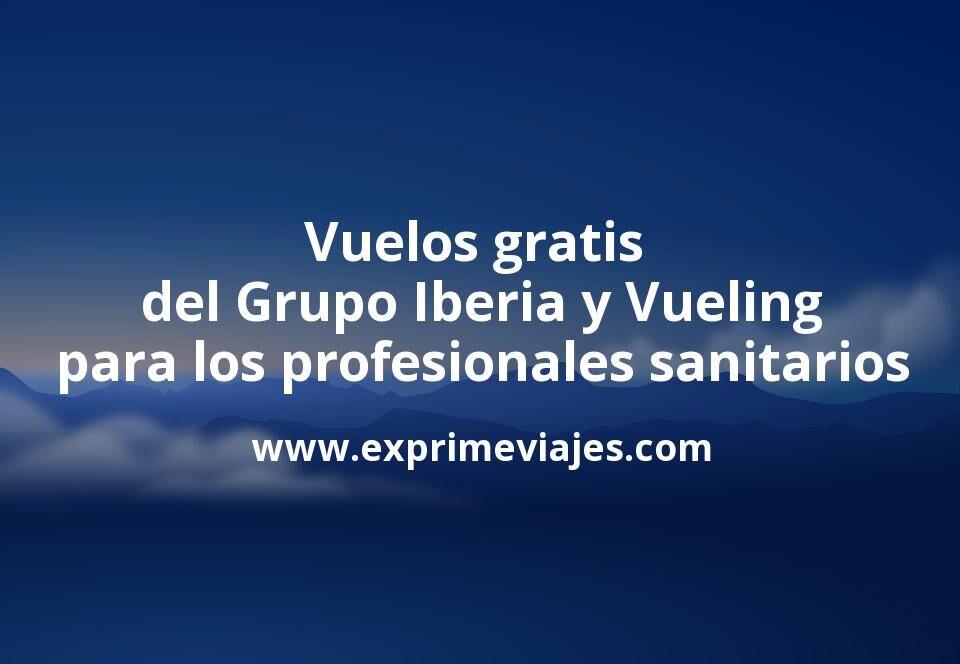 El Grupo Iberia, Vueling y Aena regalan billetes de avión gratis para los profesionales sanitarios