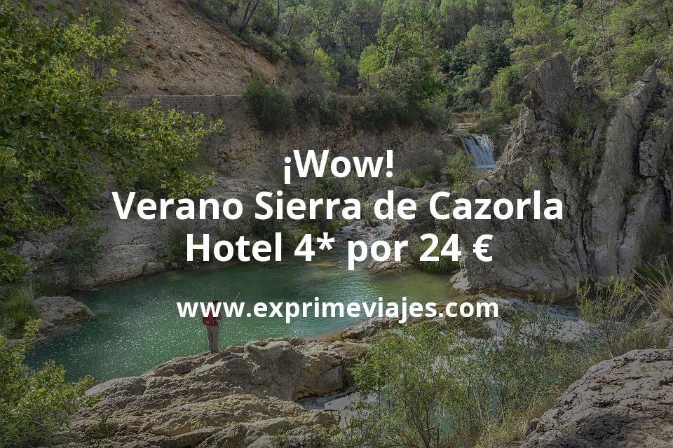 ¡Wow! Verano en la Sierra de Cazorla: Hotel 4* por 24€ p.p/noche