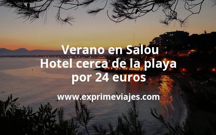 ¡Chollo! Verano en Salou: Hotel cerca de la playa por 24€ p.p/noche