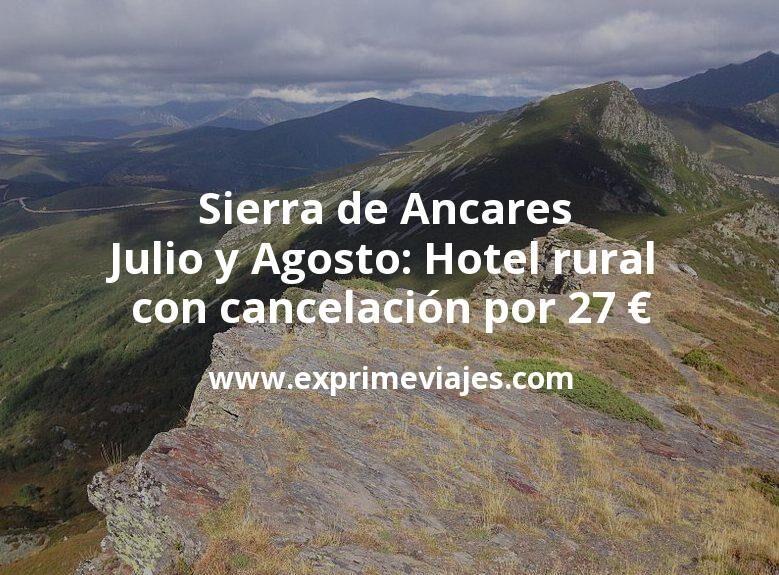 Sierra de Ancares en Julio y Agosto: Hotel rural con cancelación por 27€ p.p/noche