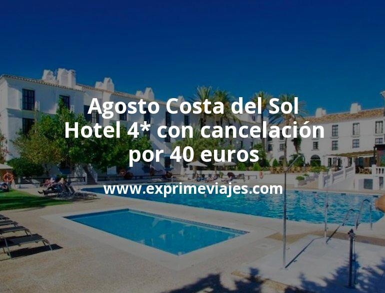 Agosto Costa del Sol: Hotel 4* con cancelación por 40€ p.p/noche