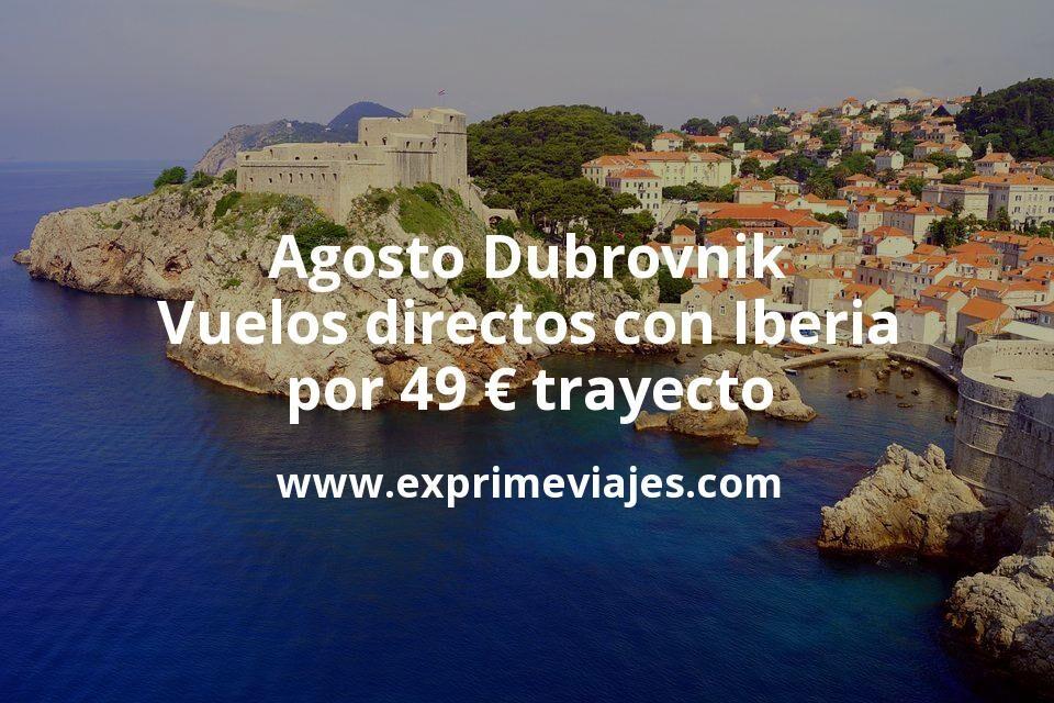 Agosto: Vuelos directos a Dubrovnik con Iberia por 49euros trayecto