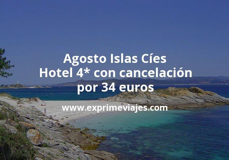 Agosto Islas Cíes: Hotel 4* con cancelación por 34€ p.p/noche