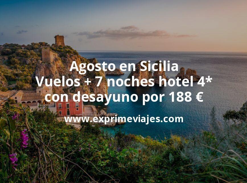 ¡Chollo! Agosto en Sicilia: Vuelos + 7 noches hotel 4* con desayuno por 188euros