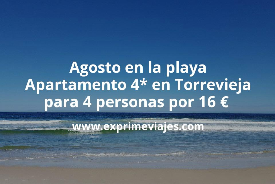 ¡Ganga! Agosto en la playa: Apartamento 4* en Torrevieja para 4 personas por 16€ p.p/noche