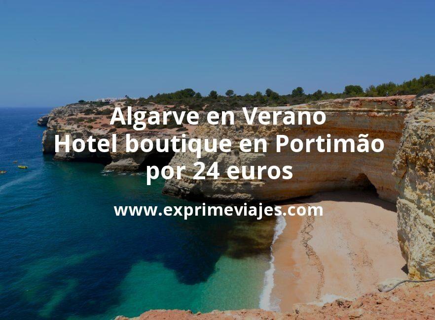Algarve en Verano: Hotel boutique en Portimão por 24€ p.p/noche