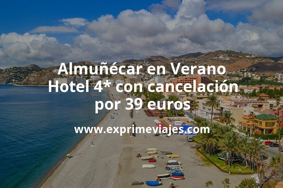 Almuñécar en Verano: Hotel 4* con cancelación por 39€ p.p/noche