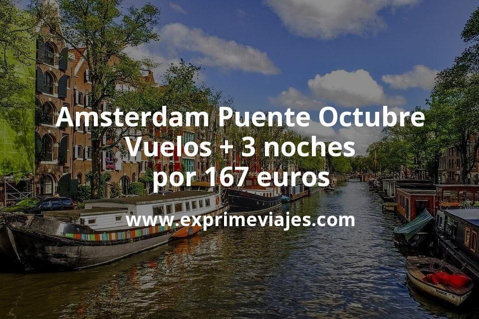 Amsterdam Puente Octubre: Vuelos + 3 noches por 167euros