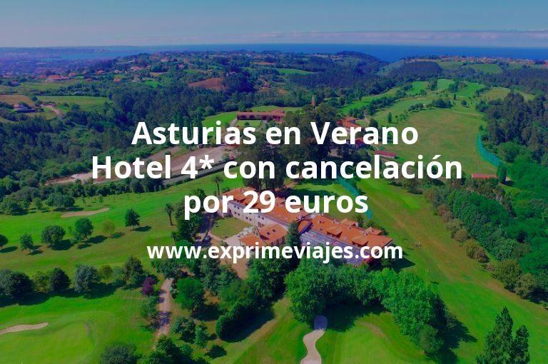 ¡Chollo! Asturias en Verano: Hotel Spa 4* con cancelación por 29€ p.p/noche