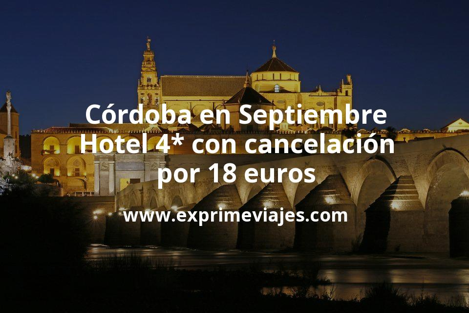 Córdoba en Septiembre: Hotel 4* con cancelación por 18€ p.p/noche