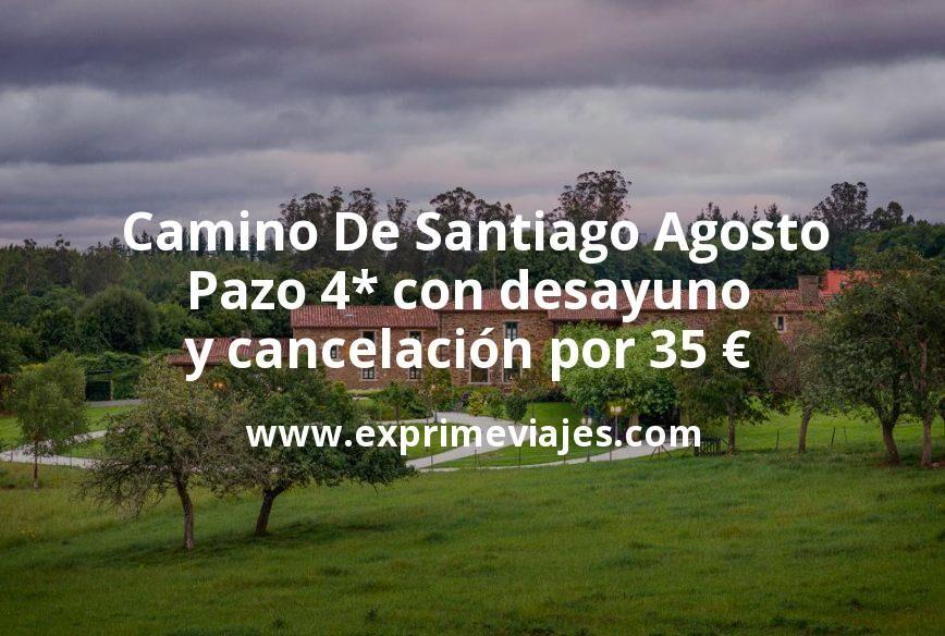 Camino De Santiago Agosto: Pazo 4* con desayuno y cancelación por 35€ p.p/noche