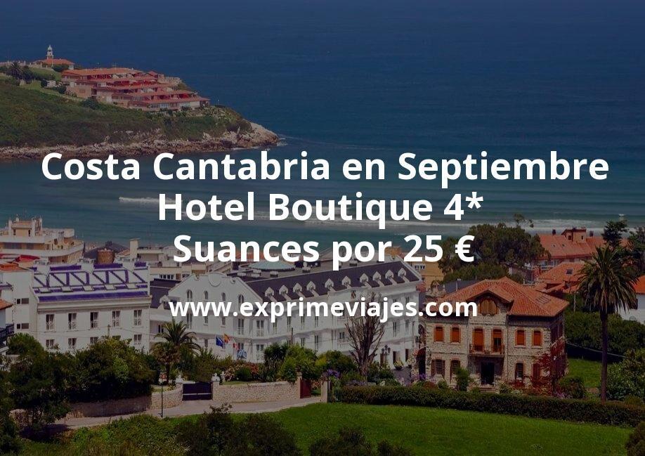 Costa Cantabria en Septiembre: Hotel Boutique 4* en Suances por 25€ p.p/noche