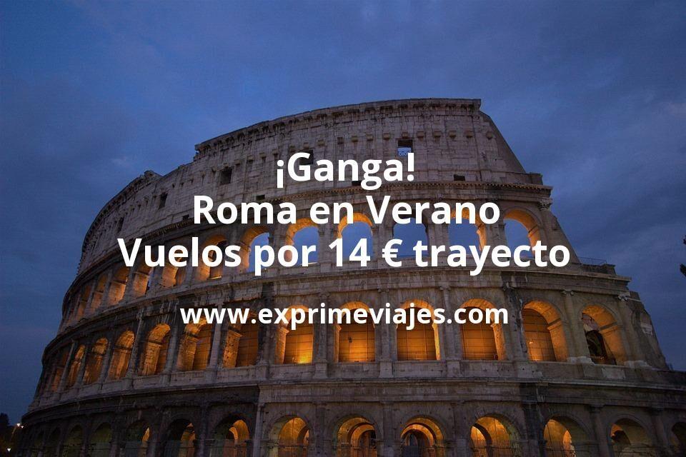 ¡Ganga! Roma en Verano: Vuelos por 14euros trayecto