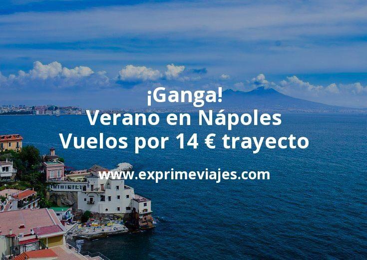 ¡Ganga! Verano en Nápoles: Vuelos por 14euros trayecto